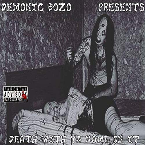 Death With Ya Name On It [Explicit] (Demonic Names)