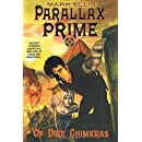 Parallax Prime - Of Dire Chimeras (Volume 1)