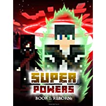 Superpowers: Book 1 - Reborn (Crafty Tales 85)