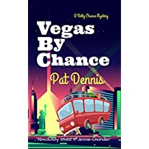 Vegas By Chance (Betty Chance Mystery Book 4)