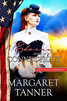 Edwina: Bride of Connecticut (American Mail-Order Brides Series Book 5) by [Tanner, Margaret, Mail-Order Brides, American]