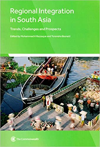 Regional Integration in South Asia: Trends, Challenges and Prospects