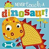 img - for Never Touch a Dinosaur book / textbook / text book