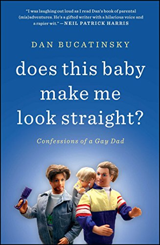 Image of Does This Baby Make Me Look Straight?: Confessions of a Gay Dad