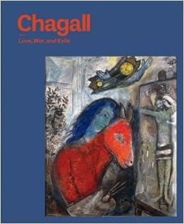 Chagall Love War And Exile Susan Tumarkin Goodman Kenneth E Silver 9780300187342 Amazon Books