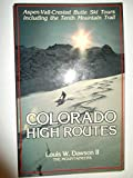 Colorado High Routes: Aspen-Vail-Crested Butte Ski Tours Including the Tenth Mountain Trail