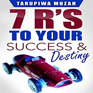 7 R's: To Your Success and Destiny Audiobook