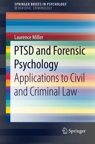 PTSD and Forensic Psychology: Applications to Civil and Criminal Law (SpringerBriefs in Psychology)