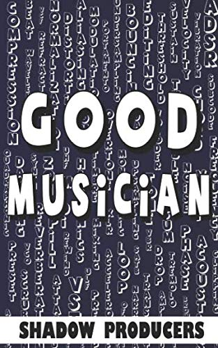 Download Good Musician: The biggest glossary of all music production words, EDM and DJ terms, and sound engineering terminology. pdf