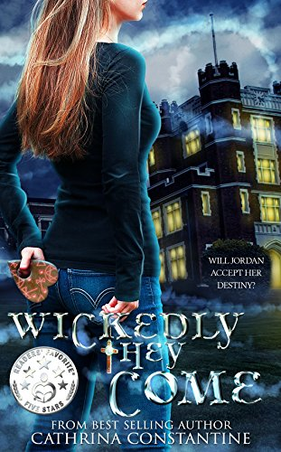 Wickedly They Come (The Wickedly Series Book 1) by [Constantine, Cathrina]