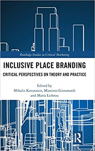 Inclusive Place Branding Critical Perspectives On Theory And