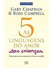 As 5 linguagens do amor das crianças: Como Expressar um Compromisso de Amor a seu Filho