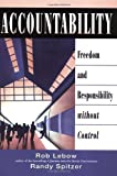 img - for Accountability: Freedom and Responsibility without Control by Rob LeBow (2002-08-15) book / textbook / text book
