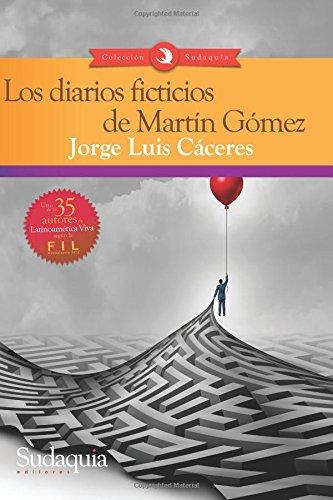 Download Los diarios ficticios de Martín Gómez (Spanish Edition) PDF