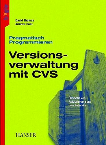 Pragmatisch Programmieren - Versionsverwaltung mit CVS Taschenbuch – 28. September 2004 David Thomas Andrew Hunt Falk Lehmann Uwe Petschke