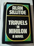 Travels in Nihilon, Alan Sillitoe, 0684130041