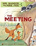 img - for The Meeting (Mr. Badger and Mrs. Fox) book / textbook / text book