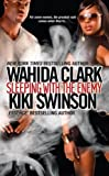 Sleeping With The Enemy by Clark, Wahida, Swinson, Kiki (2011) Mass Market Paperback