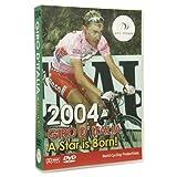 2004 Giro D'Italia: A Star Is Born!