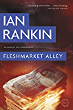 Fleshmarket Alley: An Inspector Rebus Novel (Inspector Rebus series Book 15)