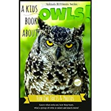 Owls! Children's Book About Owls: with Fun Facts, Pictures and Dictionary (for 6-9 years old)