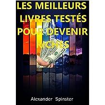 Les Meilleurs Livres Testés Pour Devenir Riches: Liste des Meilleurs Livres Testés Pour Devenir Riches (French Edition)