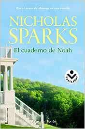 El cuaderno de Noah.: Amazon.es: Sparks, Nicholas