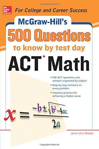 - 500 ACT Math Questions to Know by Test Day (Mcgraw Hill's 500 Questions to Know by Test Day)