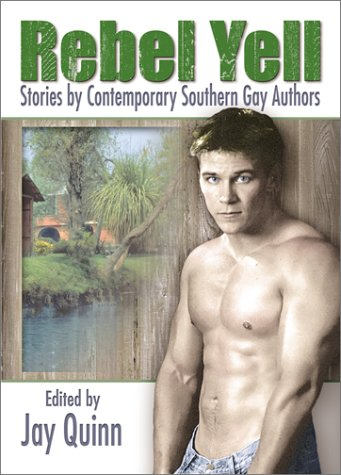 Rebel Yell: Stories by Contemporary Southern Gay Authors (Gay Men's Fiction) by Harrington Park Press
