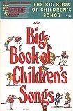 The Big Book of Children's Songs, Hal Leonard Publishing Corporation, 079351357X