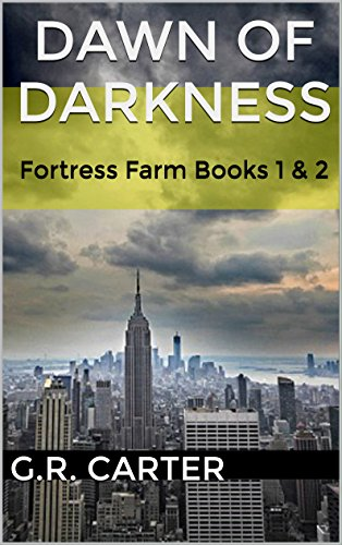 Dawn of Darkness: Fortress Farm Books 1 & 2 by [Carter, G.R.]