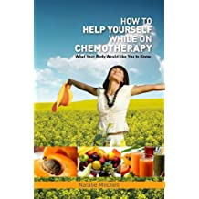 How To Help Yourself While on Chemotherapy