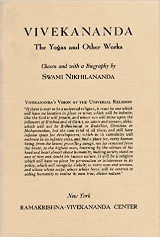 Yogas and Other Works: Including the Chicago Addresses ...