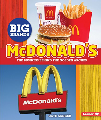 McDonald's: The Business Behind the Golden Arches (Big Brands)