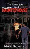 The Parker Boys Trapped in A Haunted House, Mike Scygiel, 1462073328