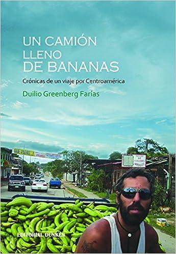 Un camión lleno de bananas: Duilio Greenberg Farias : 9789870275558: Amazon.com: Books