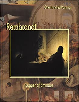 rembrandt supper at emmaus one hundred paintings series