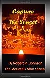 Capture the Sunset, Robert Johnson, 1494363305