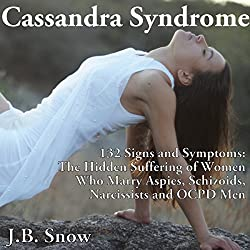 Cassandra Syndrome - 132 Signs and Symptoms