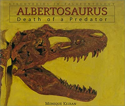 Albertosaurus: Death of a Predator