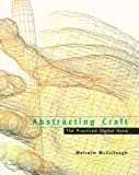 Abstracting Craft, Malcolm McCullough, 026263189X