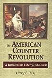 American Counter Revolution, Larry E Tise, 081170100X