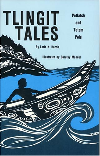 Tlingit Tales, Potlatch and Totem Pole (Poles Indian Totem Native American)