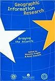 Geographic Information Research : Bridging the Atlantic, Craglia, Massimo, 0748405941