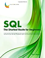 SQL - The Shortest Route For Beginners