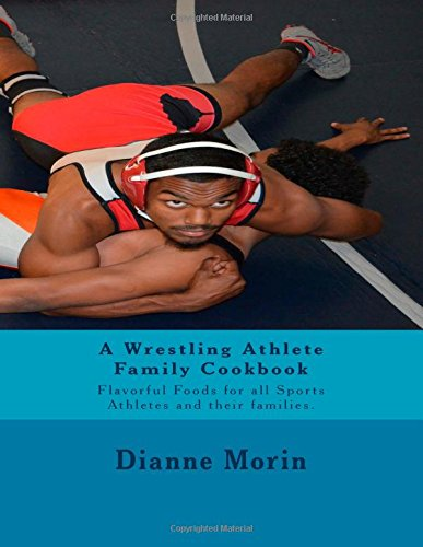 Download A Wrestling Athlete Family Cook Book ebook