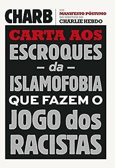 Carta aos escroques da islamofobia que fazem o jogo dos racistas por [Charb]