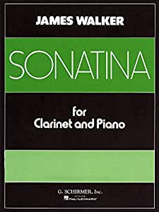 James Walker: Sonatina For Clarinet And Piano. Partituras