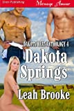 Dakota Springs [Dakota Heat 4] (Siren Publishing Ménage Amour)