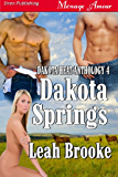 Dakota Springs [Dakota Heat 4] (Siren Publishing Ménage Amour)